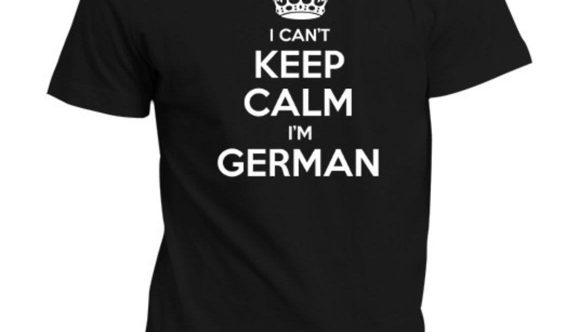 I CANT KEEP CALM IM GERMAN